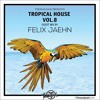 Thomas Jack Presents: Felix Jaehn - Tropical House Vol.8