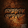 Breakin Ground
