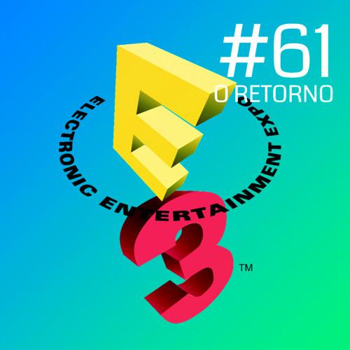 #59, o retorno - Comentários sobre a E3 2015