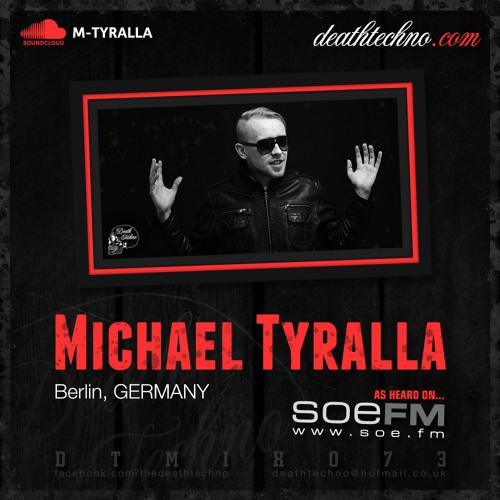 DTMIX073 - Michael Tyralla [Berlin, GERMANY]