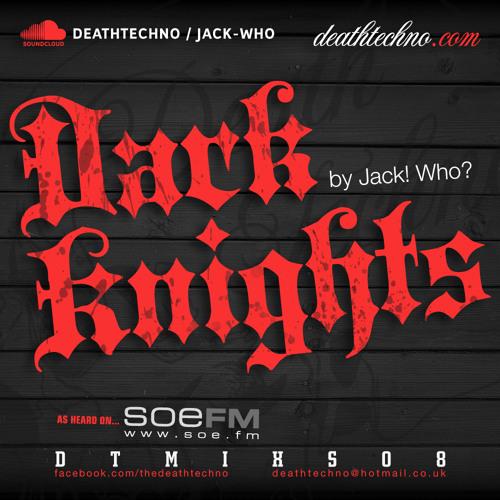DTMIXS08 - Dark Knights - Jack! Who?