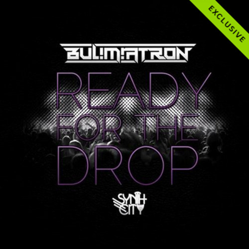 BUL!M!ATRON - Ready for the Drop - Available now via Synth City Records