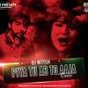 Piya Tu Ab Toh Aaja - (DJ NITISH Remix)