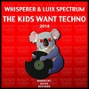 Whisperer & Luix Spectrum - The Kids Want Techno (Diatek Remix)