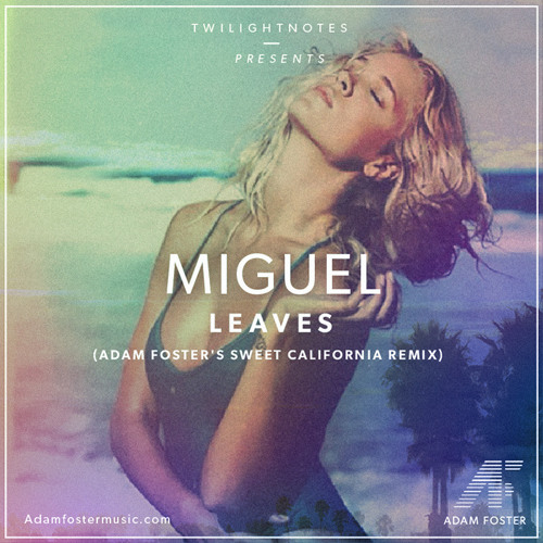 Taki Taki Rumba Mp3: Descargar Miguel- Leaves (Adam Foster's Sweet California
