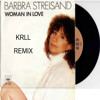 Barbra Streisand - Woman In Love  ( KRLL IN LOVE REMIX ) © 2015 ® 2015