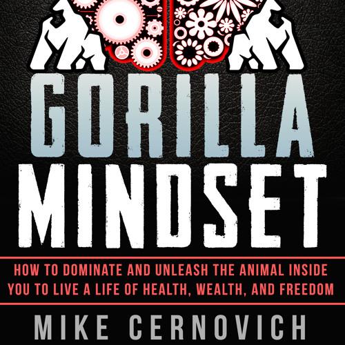 Gorilla Mindset Chapter 1: Mindset is a Conversation