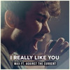 I Really Like You - Carly Rae Jepsen - (MAX & Against The Current Cover)