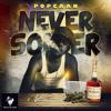 POPCAAN - NEVER SOBER [RAW]