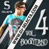 SELECTA - BOOTYLAND - VOL.4 (MEGAMIX)