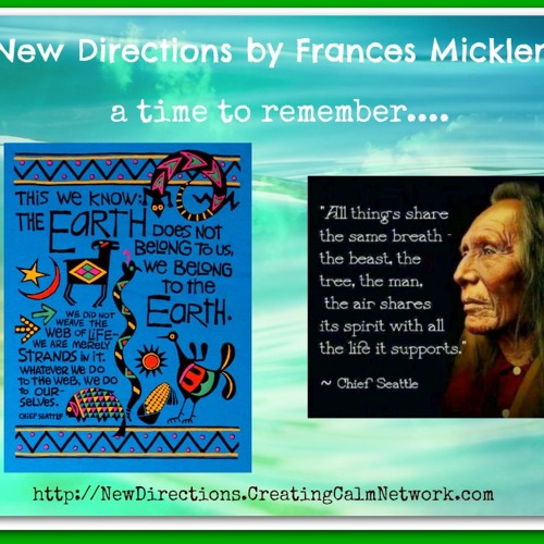 New Directions with Frances Micklem - A Reminder of the Words of Chief Seattle