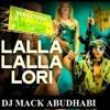 Lala Lala Lori - DJ Mack Abu Dhabi Remix