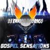 PREVIEW CD GOSPEL SENSATIONS 1 BY DJ ENR - (DOWNLOAD DESCRIÇÃO)