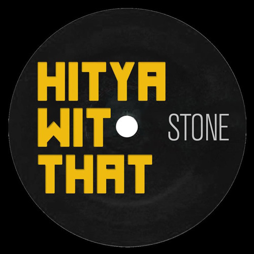 HitYaWitThat Stone