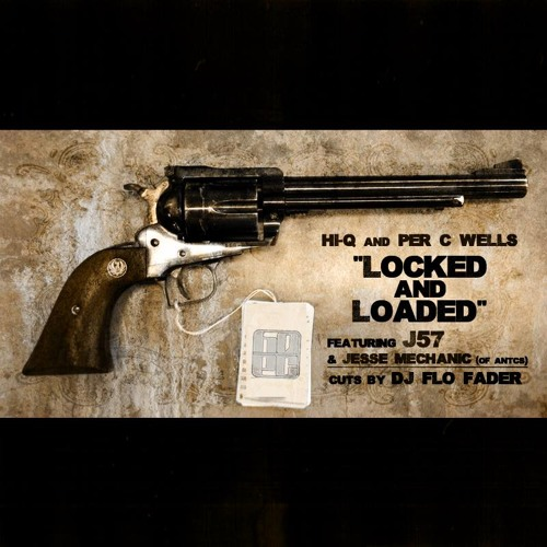 Locked And Loaded (feat. J57 and Jesse Mechanic (of Antcs)) Cuts By DJ Flo Fader