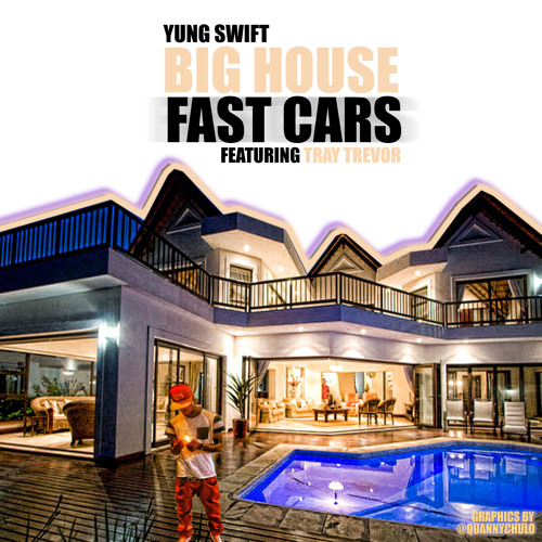 Big house fast cars feat tray trevor by yung swift for Fast house music