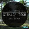 ALEX RAMIREZ AKA ALE DREAM - SINALOA TECH (ORIGINAL MIX)