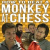 How To Beat A Monkey At Chess- THE MUSICAL (feat. MatPat, The Completionist, Random Encounters)
