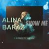 Alina Baraz - Show Me (R Streetz Remix)