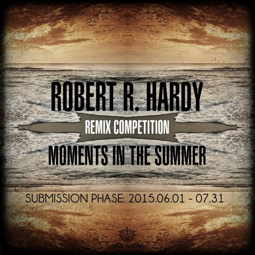 Robert R Hardy Moments In The Summer Peter Meatman Remix By Peter Meatman Aka Meszy
