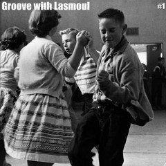 Groove With Lasmoul #1