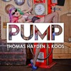 Thomas Hayden & Koos - PUMP!