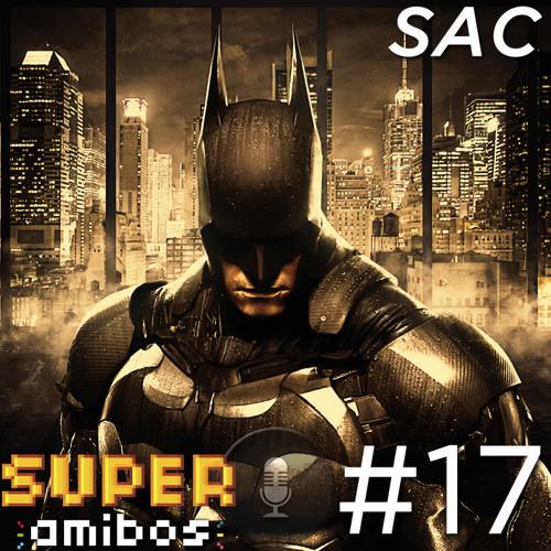 SAC 17 - Santo Desempenho Ruim, Batman! (com Danilo Bear)
