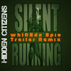 Silent Running (whIREds' Epic Trailer Remix) mp3