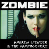 Andrew Spencer And The Vamprockerz - Zombie (Ray Knox Remix)