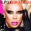 Born Naked by Rupaul Instrumental Track