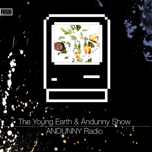 020 - The Young Earth & Andunny Show