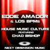 Eddie Amador and Los BPMs - House Music Culture feat Chad Bishop RADIO EDIT