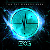 EKG - Till The Speakers Blow (Original Mix)
