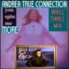 Andrea True Connection vs.  Dead Or Alive - You Spin Me More (WhiLLThriLLMiX)