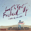 MAKJ Ft. Lil Jon - Let's Get F@#ked Up! (Mr. Macs Reverse Bass Edit)*FREE D/L*