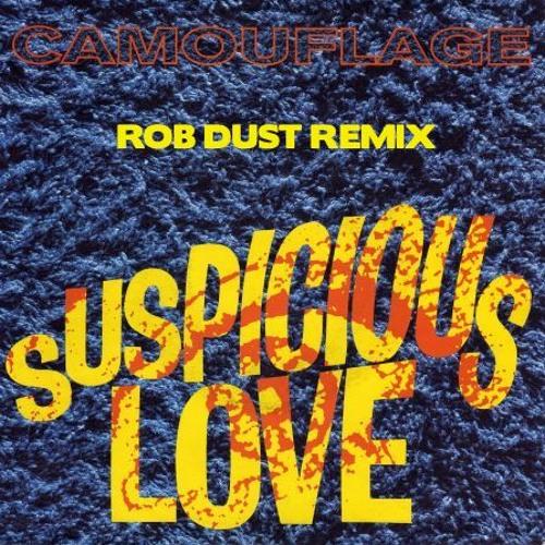 Camouflage - Suspicious Love (Rob Dust Remix)