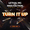 Lethal MG & Miss Faction Feat. K19 - Turn It Up (Radio Edit)