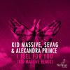 Kid Massive, Sevag & Alexandra Prince - I Feel For You (Kid Massive Remix) [OUT NOW]