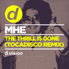 MHE - The Thrill Is Gone (Tocadisco Remix) [OUT NOW]