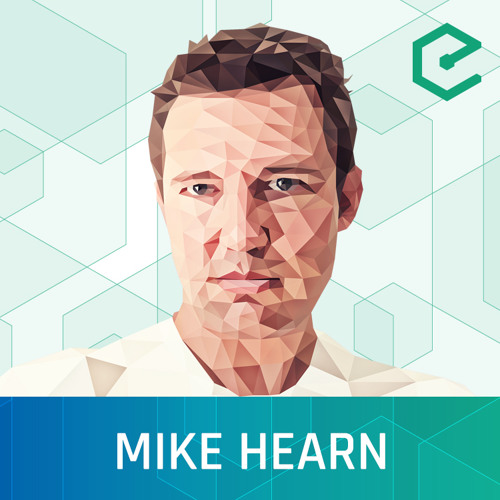 EB25 - Mike Hearn: Lighthouse, Assurance Contracts, bitcoinj, Transaction Fees & Core Dev Team