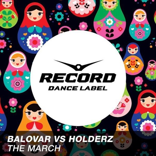 Balovar, Holderz - The March (Radio Edit)