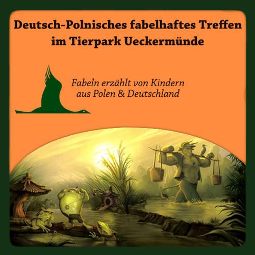 Deutsch - Polnisches, fabelhaftes Treffen im Tierpark Ueckermünde