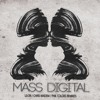 Mass Digital - I Want To See Your Face (LE:ON Remix) *Making You Dance Records*