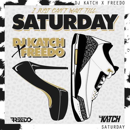 DJ Katch x Freedo - Saturday (incl. Rafik Remix)