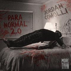 Jordan Comolli - Paranormal 2.0