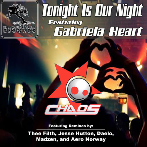 CHAOS Feat Gabriela Heart -Tonight Is Our Night (Thee Filth's Peace Pipe Remix)