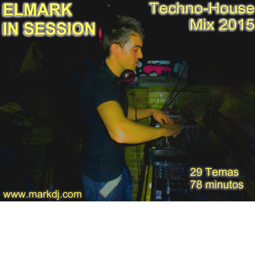 Elmark In Session - Techno-House Mix 2015 [www.markdj.com]