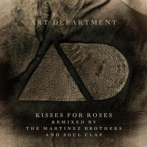 Art Department - Kisses For Roses (Soul Clap Remix)