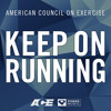 American Council on Exercise - Keep on Running Preview