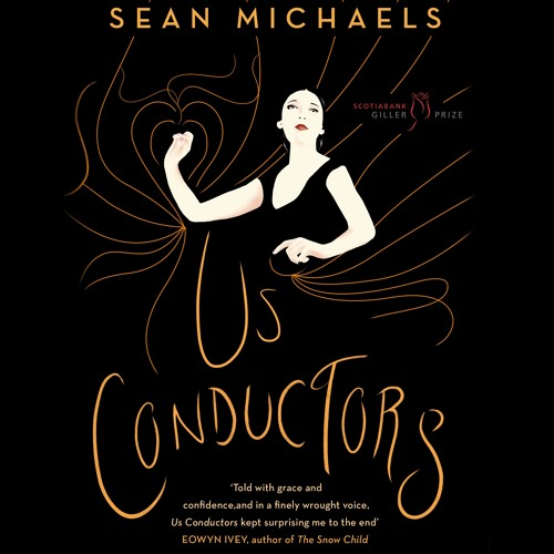 Us Conductors by Sean Michaels, Narrated by Steve Coulter
